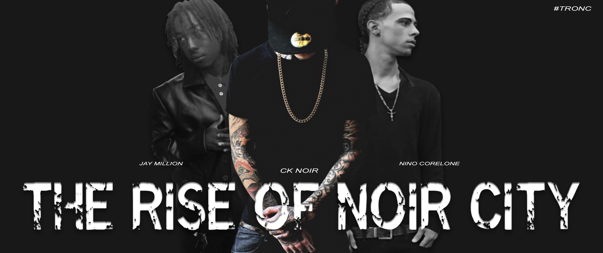 """""""The Rise Of Noir City"""", from left to right; Jay Million, CK Noir, Nino Corelone   Designed by: The SPARX Team"""